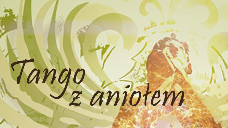 Tango z Aniołem