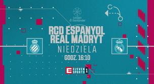 RCD Espanyol - Real Madryt (zapowiedź)