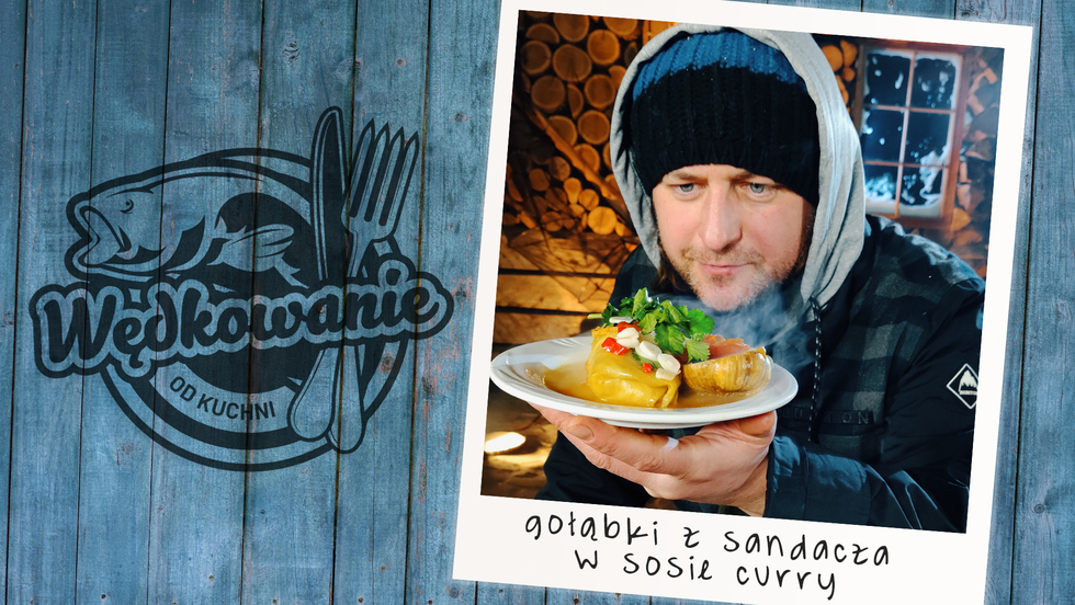 Wędkowanie od kuchni - Gołąbki z sandacza w sosie curry